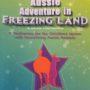 Aussie Adventure in Freezing Land